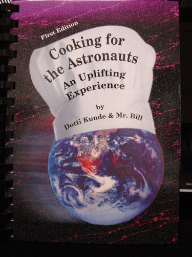 Cooking for the Astronauts - Dotti Kunde & Mr. Bill
