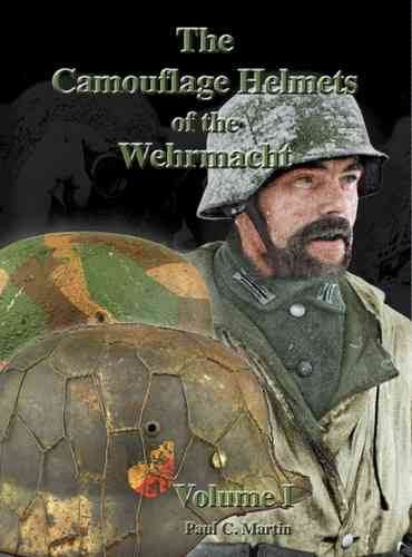 The Camouflage Helmets of the Wehrmacht - Vol.I