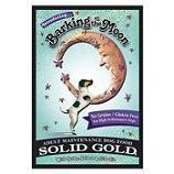 Solid gold  Barking at the Moon 4lb