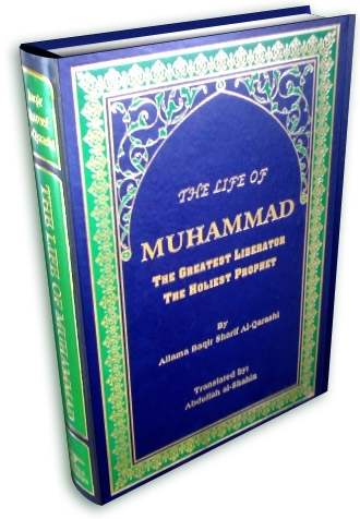 The life of Muhammad the greatest Liberator ,The Holiest Prophet By Allama Baqir Al-Qarashi -