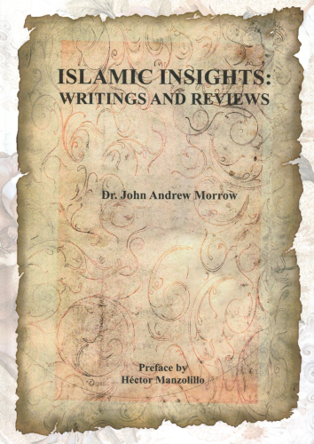 Islamic Insights writings and reviews Dr.John Andrew Morrow Preface by Hector Manzolillo
