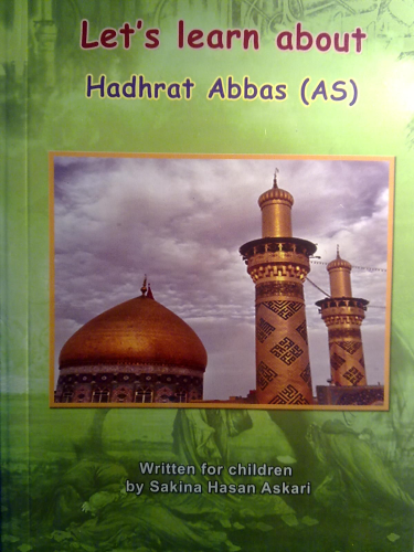 Let's learn about Hadhrat Abbas (AS)