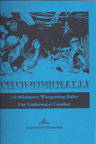 THUNDERBALL! Miniature rules for underwater combat.