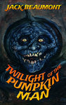 Twilight of The Pumpkin Man by Jack Beaumont Signed Marquis Trade Edition Paperback
