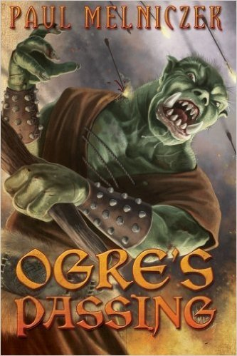 Ogre's Passing by Paul Melniczek Signed Marquis Trade Paperback Edition