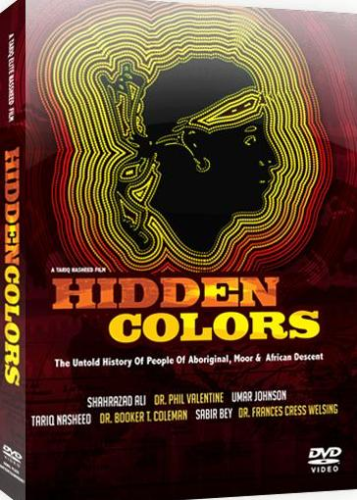 Hidden Colors 1: The Untold History Of People of Aboriginal, Moor & African Descent - 2011