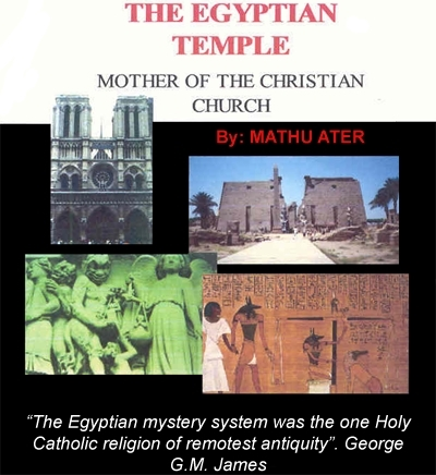 The Egyptian Temple: Mother Of The Christian Church - Mathu Ater