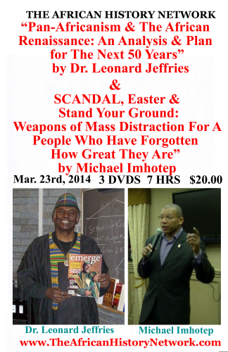 "Dr. Leonard Jeffries & Michael Imhotep - ""Pan-Africanism & The African Renaissance: An Analysis & Plan for the Next 50 years"", Rec. 3-23-14 in Detroit"