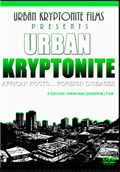 """Urban Kryptonite: African Roots, Foreign Diseases""."