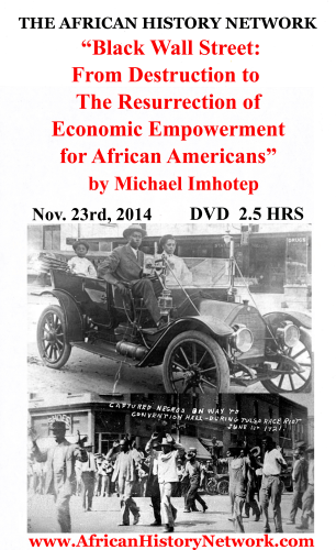 Black Wall Street: From Destruction To The Resurrection of Economic Empowerment Michael Imhotep