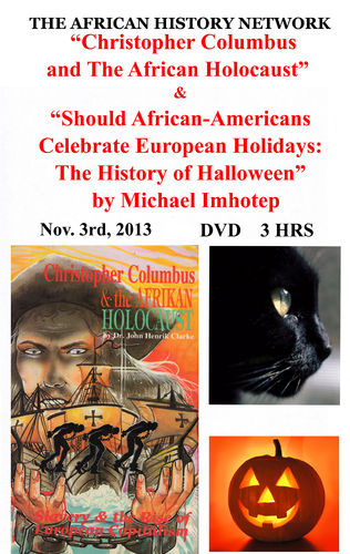 """Christopher Columbus & The African Holocaust"" & ""The History of Halloween"" 3Hrs (Digital Download)"