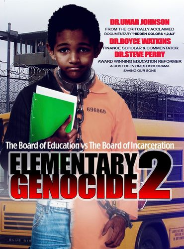 Elementary Genocide 2 (Documentary) - The Board of Education vs. The Board of Incarceration (DVD)