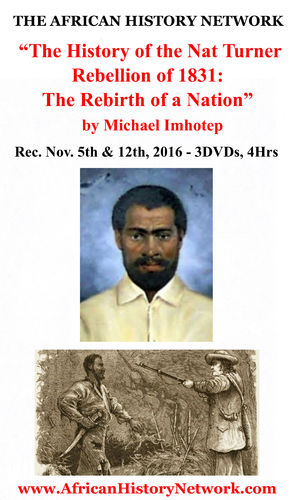 New DVD - History of the Nat Turner Rebellion: Rebirth of a Nation 3 DV-Ds 11-5-16 Michael Imhotep